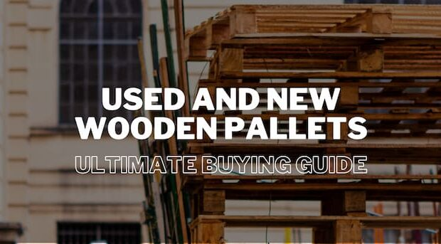 Wooden Pallet Ultimate Buying Guide
